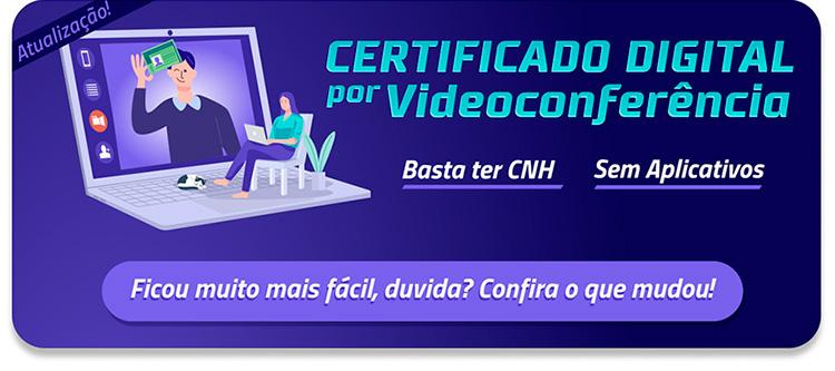 Certificado por videoconferência mudou para melhor, confira